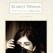 Scarlet Woman White as Snow: Mary Magdelene (       UNABRIDGED) by Betty Marrapodi Narrated by Melissa Madole