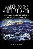 img - for MARCH ON THE SOUTH ATLANTIC: 42 Commando Royal Marines in the Falklands War book / textbook / text book