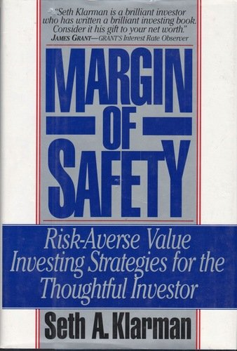 Margin of Safety: Risk-Averse Value Investing Strategies for the Thoughtful Investor, by Seth A. Klarman