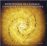 echange, troc Kishori Aird - Méditations de l'Essence, l'Ancrage et la Convergence - 1 CD
