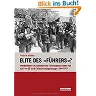 """Elite des """"Führers""""? Mentalitäten im subalternen Führungspersonal v. Waffen-SS und Fallschirmjägertruppe 1944/..."""