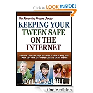 KEEPING YOUR TWEEN SAFE ON THE INTERNET
