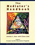 img - for The Mediator's Handbook [MEDIATORS HANDBK REV/E 3/E] book / textbook / text book