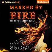 Marked by Fire: Four Elements Saga, Book 1 | Josy Stoque, Elizabeth Lowe (translator)