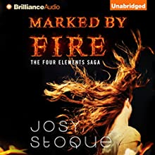 Marked by Fire: Four Elements Saga, Book 1 (       UNABRIDGED) by Josy Stoque, Elizabeth Lowe (translator) Narrated by Roxanne Hernandez