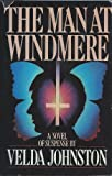 The Man at Windmere: A Novel of Suspense (0396093728) by Johnston, Velda