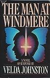 The Man at Windmere: A Novel of Suspense (0396093728) by Johnston, Velda