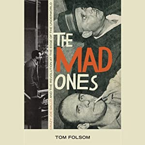 Mad Ones: Crazy Joey Gallo and the Revolution at the Edge of the Underworld | [Tom Folsom]