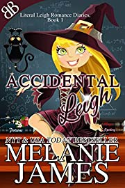 Accidental Leigh (Literal Leigh Romance Diaries Book 1)