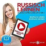 Russisch Lernen: Einfach Lesen, Einfach Hören [Learn Russian: Easy Reading, Easy Listening]: Paralleltext Audio-Sprachkurs Nr. 1 [Parallel Text-Audio-Language Course, No. 1] |  Polyglot Planet