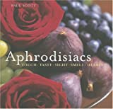 Aphrodisiacs: Touch, Taste, Sight, Smell, Hearing