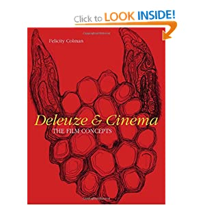 Deleuze and Cinema: The Film Concepts Felicity Colman