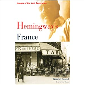 Hemingway's France: Images of the Lost Generation | [Winston Conrad]