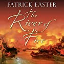 The River of Fire Audiobook by Patrick Easter Narrated by Ric Jerrom