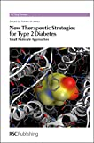 img - for New Therapeutic Strategies for Type 2 Diabetes: Small Molecule Approaches (RSC Drug Discovery) book / textbook / text book