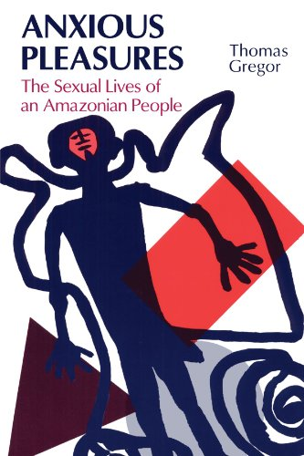 Anxious Pleasures: The Sexual Lives of an Amazonian People