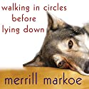 Walking in Circles Before Lying Down: A Novel (       UNABRIDGED) by Merrill Markoe Narrated by Renée Raudman