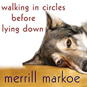 Walking in Circles Before Lying Down: A Novel | [Merrill Markoe]