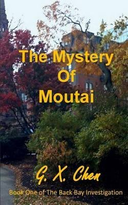 the-mystery-of-moutai-by-author-g-x-chen-published-on-april-2014