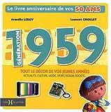echange, troc Laurent Chollet, Armelle Leroy - Génération 1959 : Le livre anniversaire de vos 50 ans