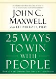 img - for 25 Ways to Win with People: How to Make Others Feel Like a Million Bucks book / textbook / text book