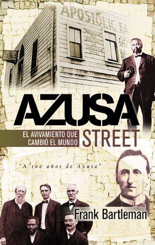 Azuza Street: El avivamiento que cambió al mundo (Spanish Edition)