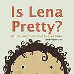 Is Lena Pretty?