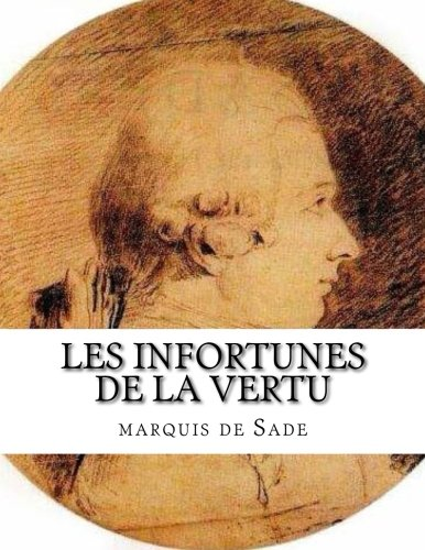 Les Infortunes de la vertu  [de Sade, marquis] (Tapa Blanda)