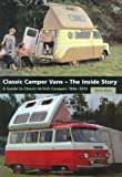 Classic Camper Vans - The Inside Story: A Guide to for sale  Delivered anywhere in UK