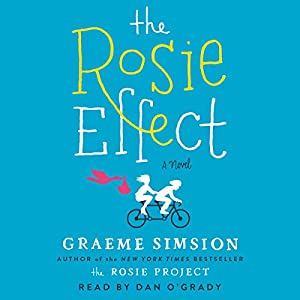 The Rosie Effect (       UNABRIDGED) by Graeme Simsion Narrated by Dan O'Grady