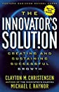 The Innovator&#39;s Solution: Creating and Sustaining Successful Growth