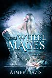 The Wheel Mages (Changing Tides Book 1)