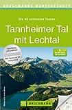 Wanderführer Tannheimer Tal mit Lechtaler Alpen: Die 40 schönsten Wanderungen mit Wanderkarte, Höhenprofil und kostenlosen GPS Download (Bruckmanns Wanderführer)