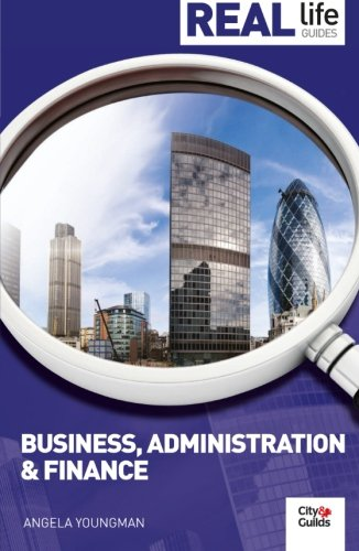 Guide de la vie réelle : Business, Administration&Finance (Guides de la vraie vie)
