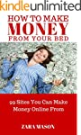 HOW TO MAKE MONEY FROM YOUR BED: 99 S...