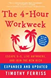 The 4-Hour Workweek: Escape 9-5, Live Anywhere, and Join the New Rich Review