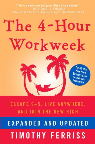 Image of The 4-Hour Workweek, Expanded and Updated: Expanded and Updated, With Over 100 New Pages of Cutting-Edge Content.