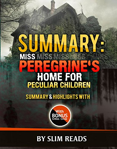 analyze miss peregrines Miss peregrine's home for peculiar children - wikipedia.