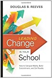 img - for Leading Change in Your School: How to Conquer Myths, Build Commitment, and Get Results 3.8.2009 by Douglas B. Reeves (2009) Paperback book / textbook / text book
