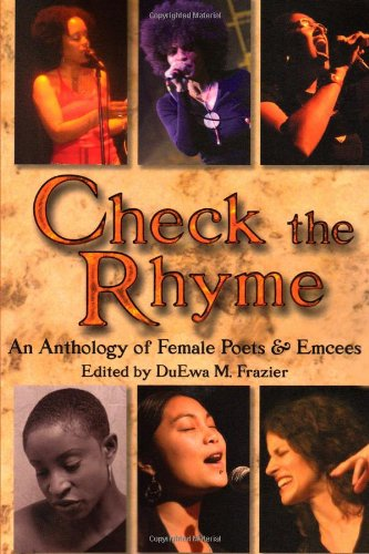 Check the Rhyme: An Anthology of Female Poets & Emcees: Poems and Meditations