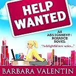 Help Wanted: Assignment: Romance, Book 2 | Barbara Valentin
