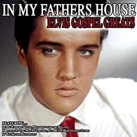 In My Fathers House - Elvis Gospel Greats