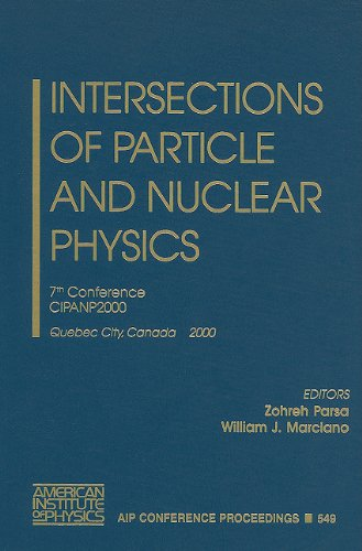 Intersections of Particle and Nuclear Physics: 7th Conference CIPANP2000, Quebec City, Canada, 22-28 May 2000 (AIP Confe