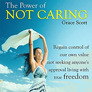 The Power of Not Caring Audiobook