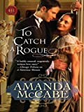 To Catch a Rogue (Harlequin Historical)