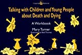 img - for Talking With Children and Young People About Death and Dying: A Workbook book / textbook / text book