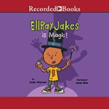 EllRay Jakes Is Magic (       UNABRIDGED) by Sally Warner Narrated by Corey Allen