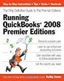 img - for Running QuickBooks 2008 Premier Editions: The Only Definitive Guide to the Premier Editions by Ivens, Kathy (2007) Paperback book / textbook / text book
