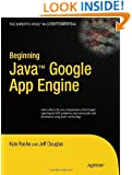 Beginning Java Google App Engine (Expert's Voice in Cloud Computing)