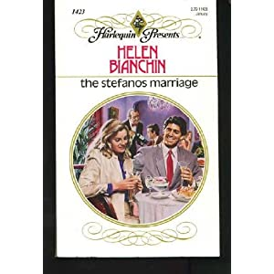 The Stefanos Marriage (Harlequin Presents, No 1423) Helen Bianchin